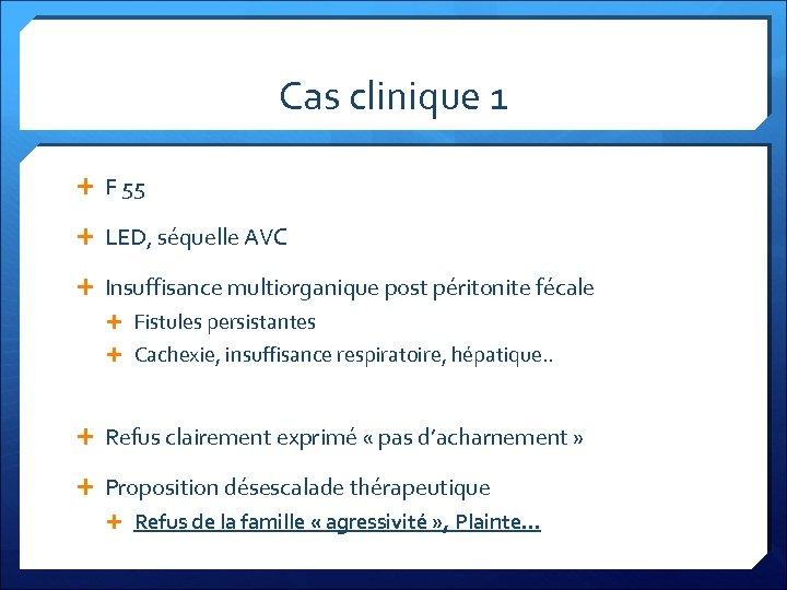 Cas clinique 1 F 55 LED, séquelle AVC Insuffisance multiorganique post péritonite fécale Fistules