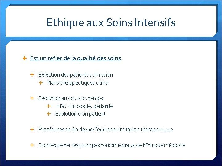 Ethique aux Soins Intensifs Est un reflet de la qualité des soins Sélection des