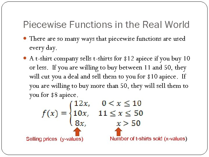 Piecewise Functions in the Real World There are so many ways that piecewise functions