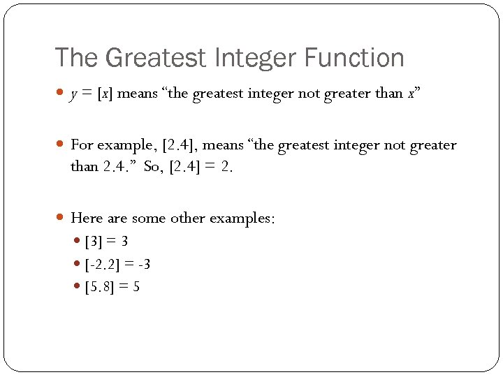 "The Greatest Integer Function y = [x] means ""the greatest integer not greater than"
