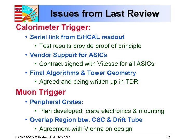 Issues from Last Review Calorimeter Trigger: • Serial link from E/HCAL readout • Test