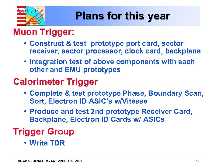Plans for this year Muon Trigger: • Construct & test prototype port card, sector