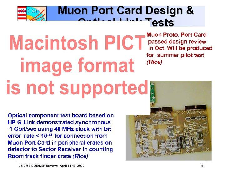 Muon Port Card Design & Optical Link Tests Muon Proto. Port Card passed design
