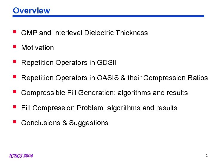 Overview § CMP and Interlevel Dielectric Thickness § Motivation § Repetition Operators in GDSII
