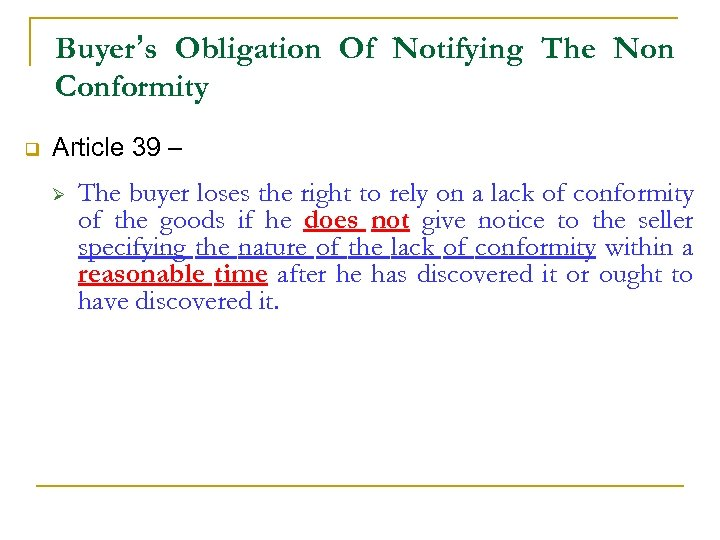 Buyer's Obligation Of Notifying The Non Conformity q Article 39 – Ø The buyer