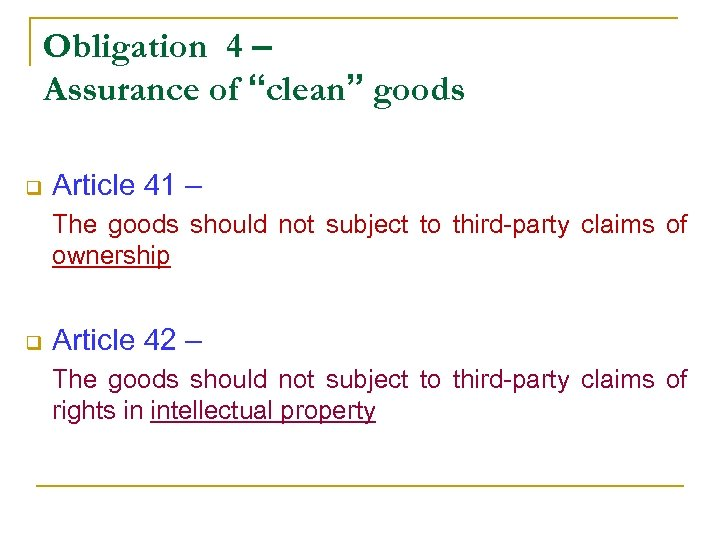 "Obligation 4 – Assurance of ""clean"" goods q Article 41 – The goods should"
