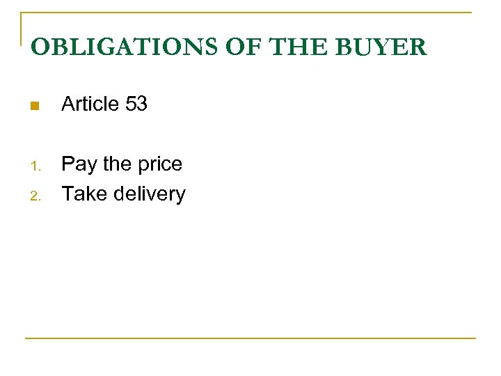 OBLIGATIONS OF THE BUYER n Article 53 1. Pay the price Take delivery 2.