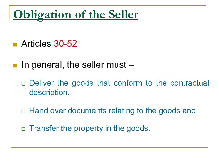 Obligation of the Seller n Articles 30 -52 n In general, the seller must