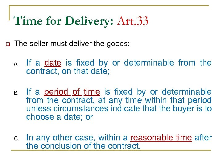 Time for Delivery: Art. 33 q The seller must deliver the goods: A. B.