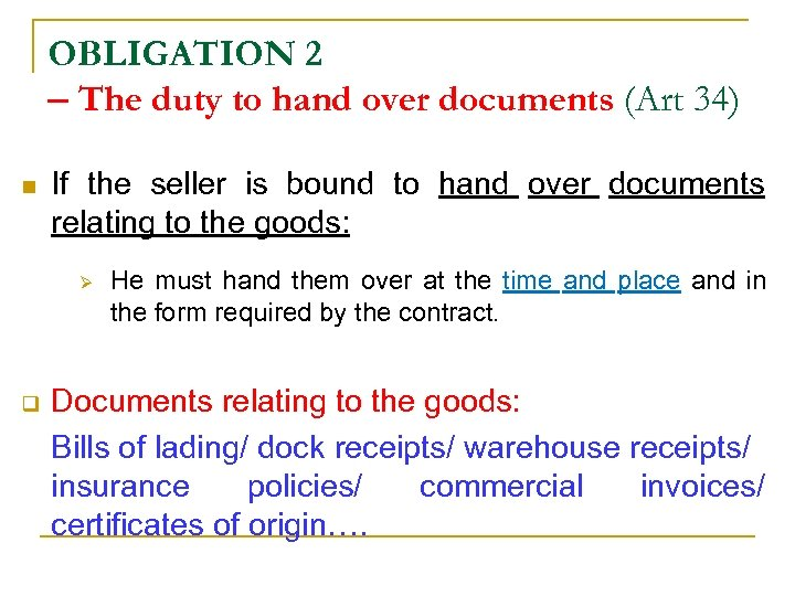 OBLIGATION 2 – The duty to hand over documents (Art 34) n If the