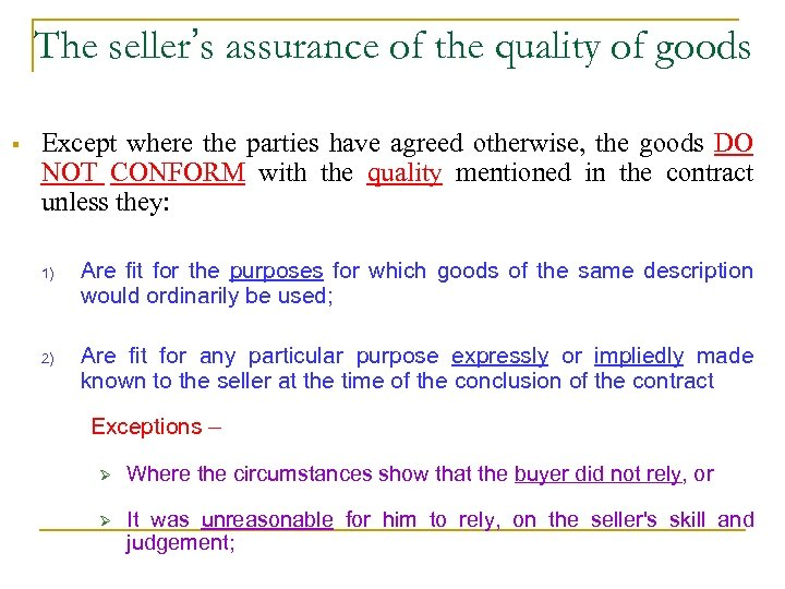 The seller's assurance of the quality of goods § Except where the parties have