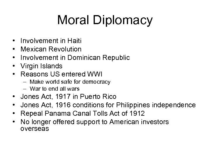 Moral Diplomacy • • • Involvement in Haiti Mexican Revolution Involvement in Dominican Republic