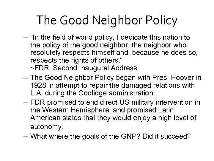 The Good Neighbor Policy –