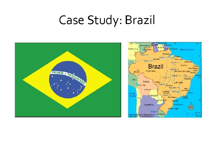 Case Study: Brazil