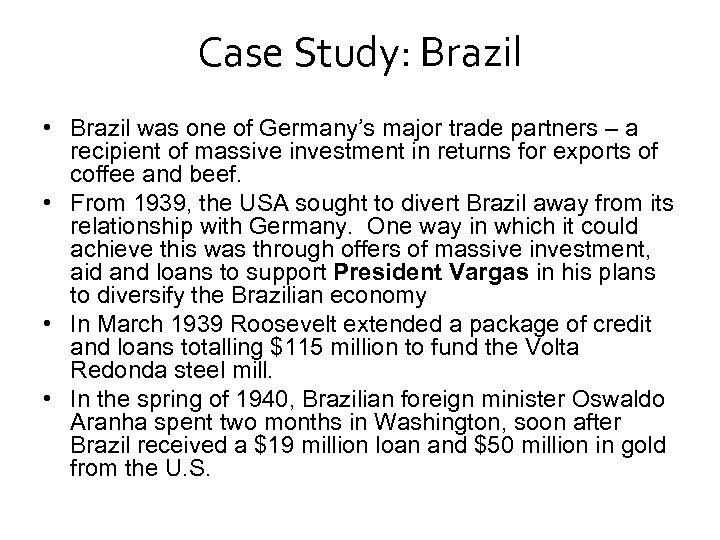 Case Study: Brazil • Brazil was one of Germany's major trade partners – a