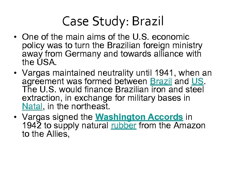 Case Study: Brazil • One of the main aims of the U. S. economic