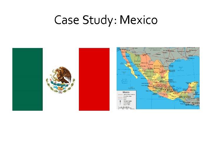 Case Study: Mexico