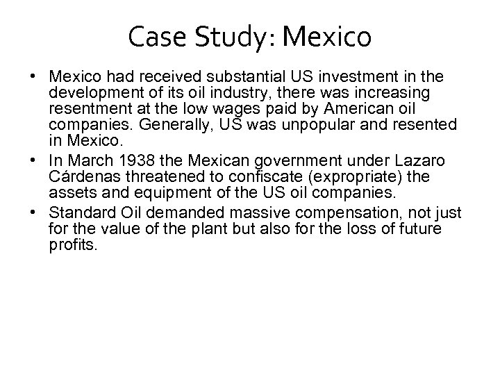 Case Study: Mexico • Mexico had received substantial US investment in the development of