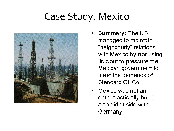 """Case Study: Mexico • Summary: The US managed to maintain """"neighbourly"""" relations with Mexico"""