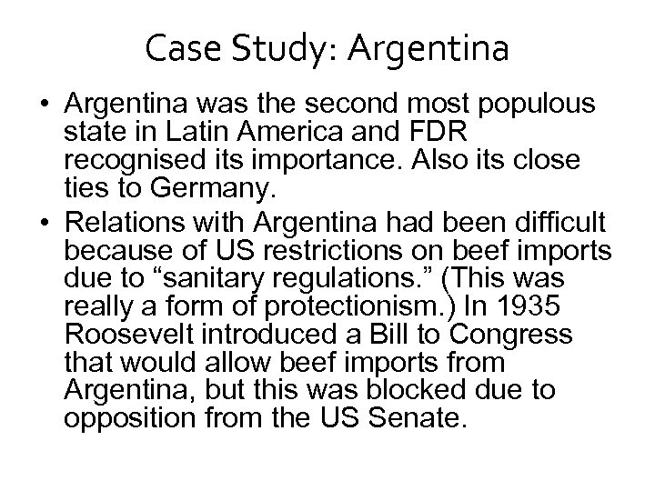 Case Study: Argentina • Argentina was the second most populous state in Latin America