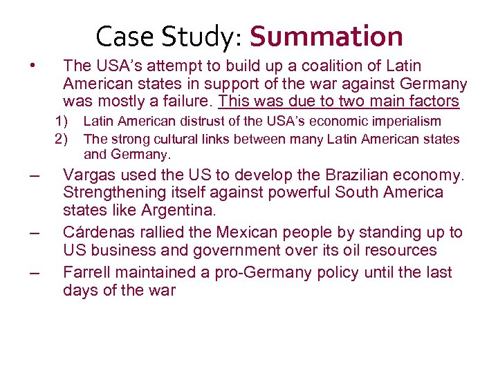 Case Study: Summation • The USA's attempt to build up a coalition of Latin