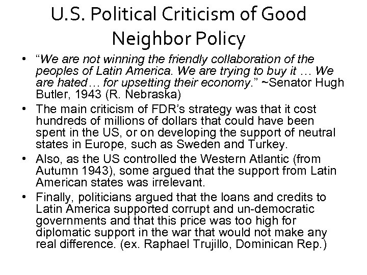 """U. S. Political Criticism of Good Neighbor Policy • """"We are not winning the"""