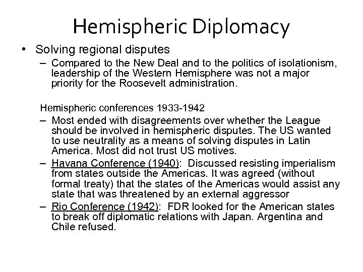 Hemispheric Diplomacy • Solving regional disputes – Compared to the New Deal and to