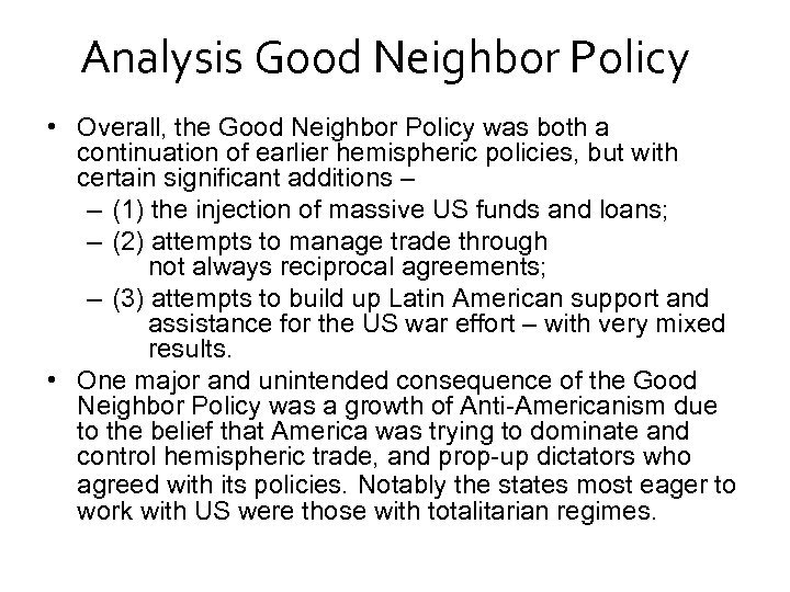 Analysis Good Neighbor Policy • Overall, the Good Neighbor Policy was both a continuation