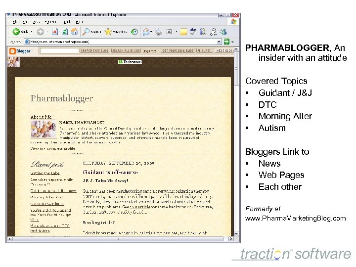 PHARMABLOGGER, An insider with an attitude Covered Topics • Guidant / J&J • DTC