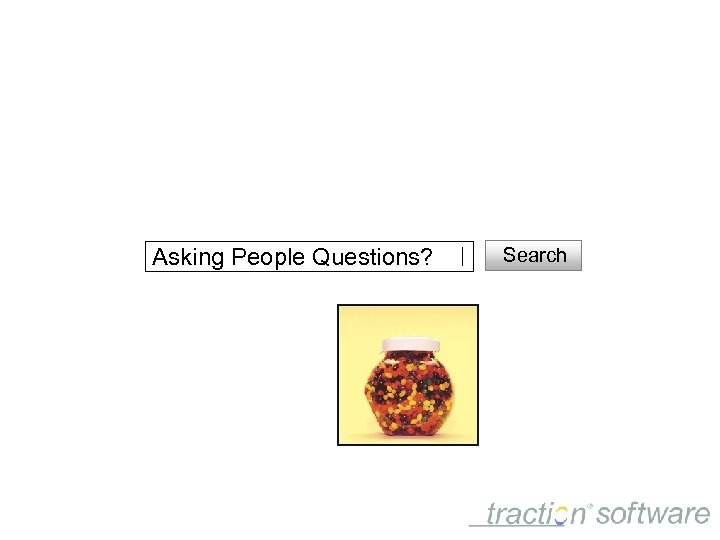 Asking People Questions? Search