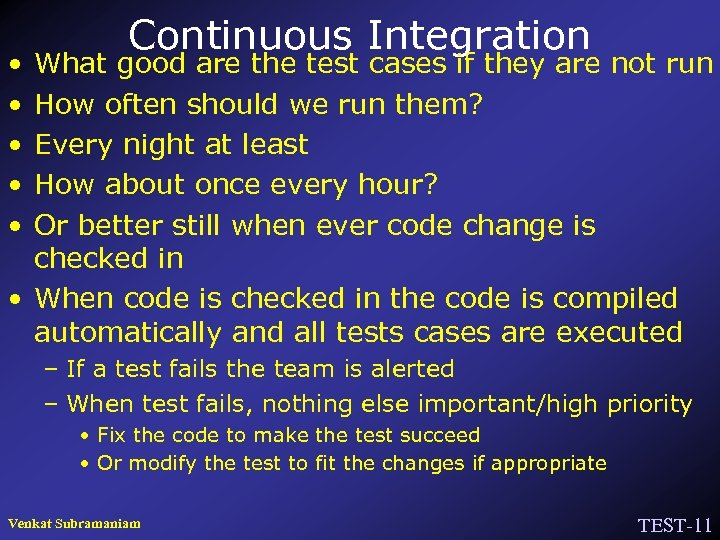 • • • Continuous Integration What good are the test cases if they