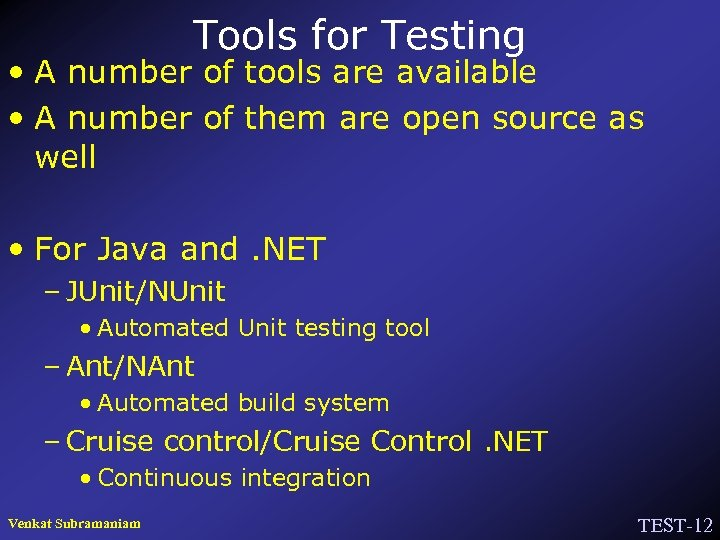 Tools for Testing • A number of tools are available • A number of