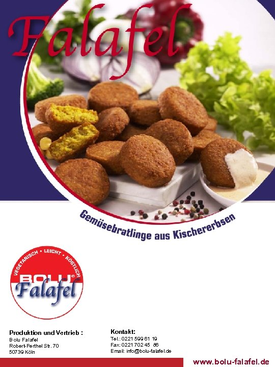 Produktion und Vertrieb : Bolu Falafel Robert-Perthel Str. 70 50739 Köln Kontakt: Tel. :
