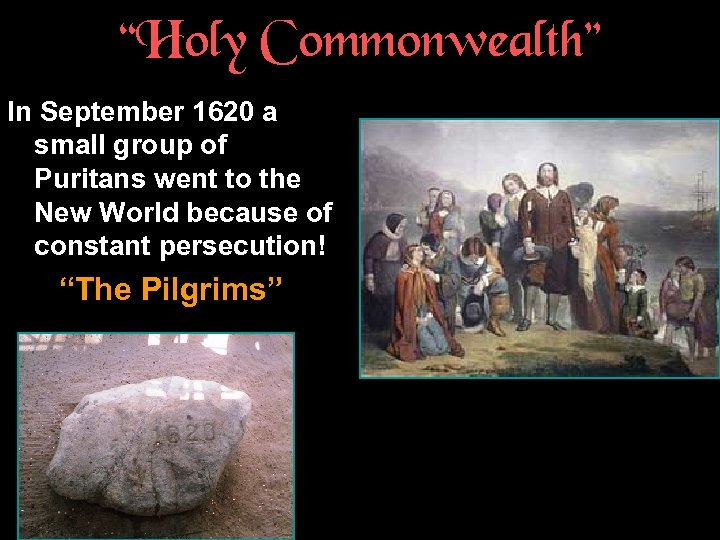 """Holy Commonwealth"" In September 1620 a small group of Puritans went to the New"