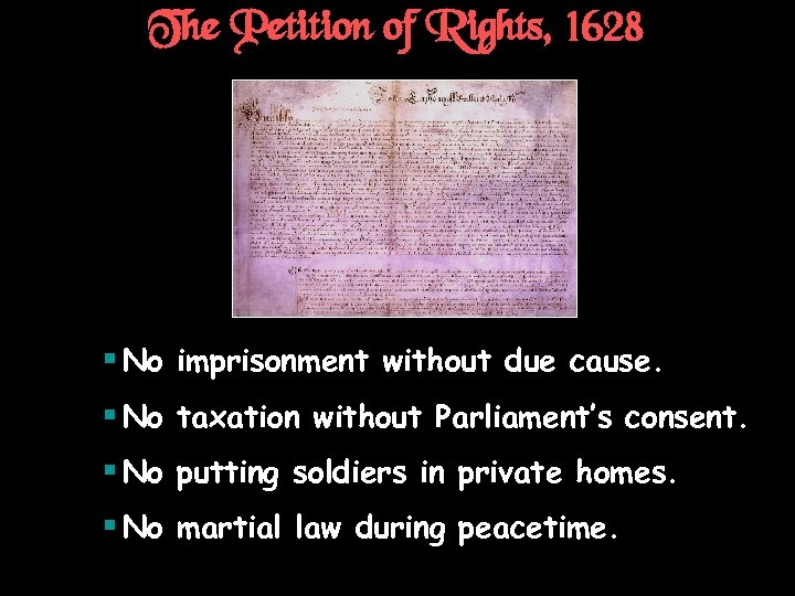 The Petition of Rights, 1628 § No imprisonment without due cause. § No taxation