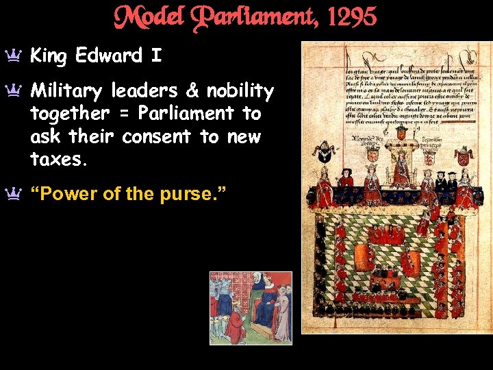 Model Parliament, 1295 a King Edward I a Military leaders & nobility together =