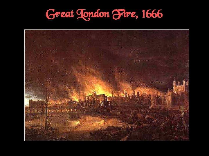 Great London Fire, 1666