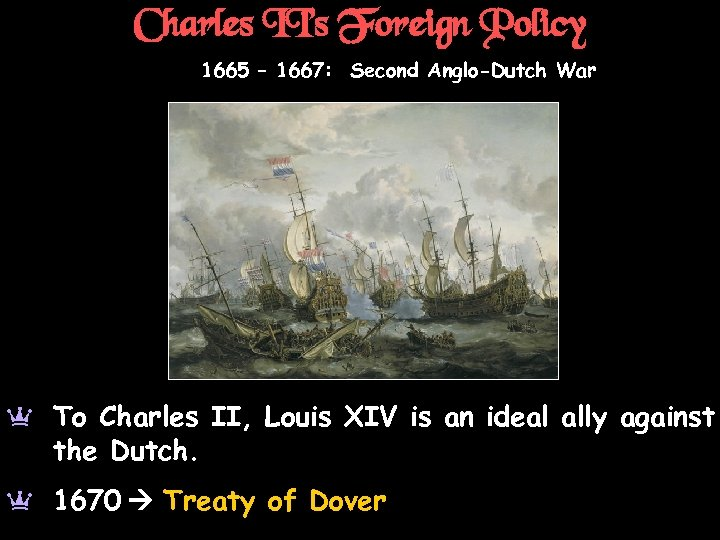 Charles II's Foreign Policy 1665 – 1667: Second Anglo-Dutch War a To Charles II,