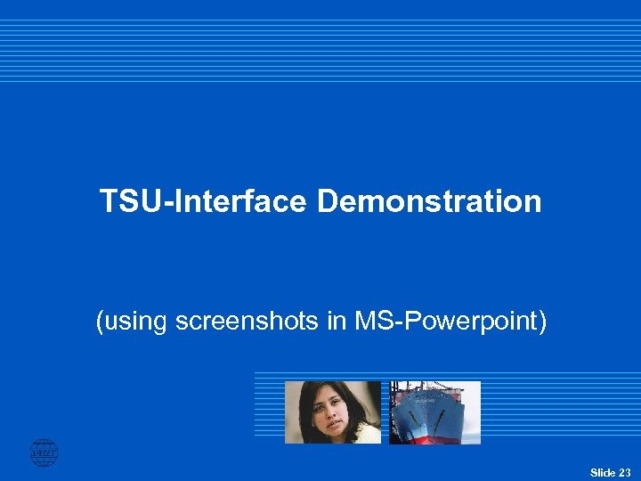 TSU-Interface Demonstration (using screenshots in MS-Powerpoint) Slide 23