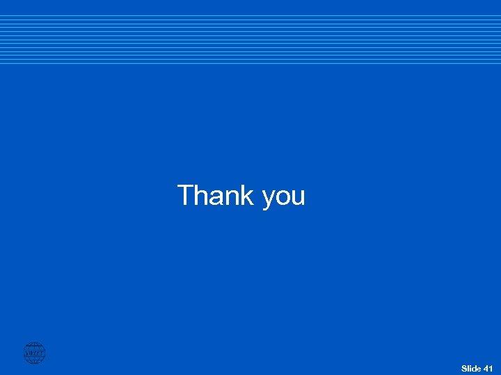 Thank you Slide 41