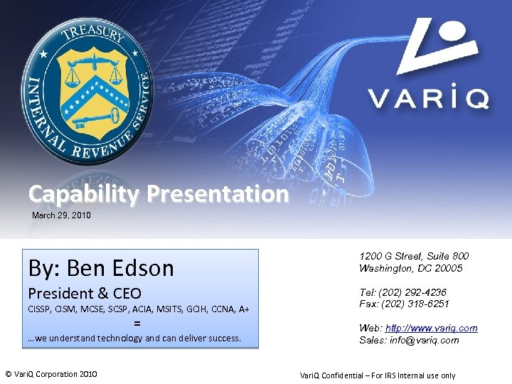 Capability Presentation March 29, 2010 By: Ben Edson President & CEO CISSP, CISM, MCSE,