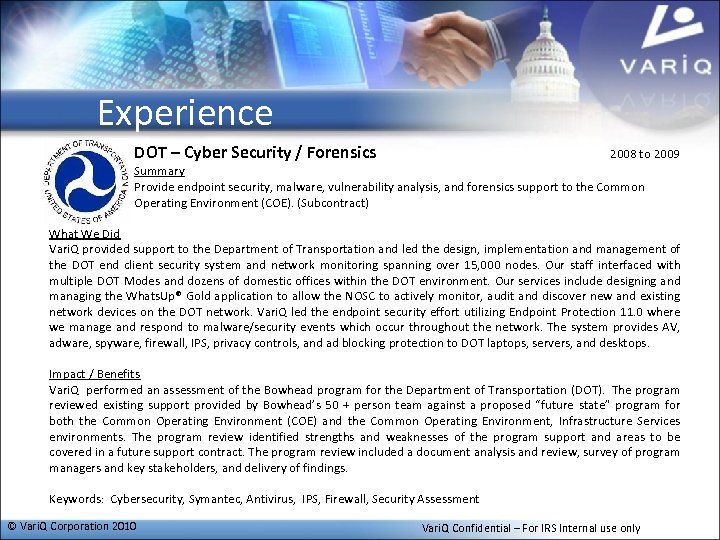 Experience DOT – Cyber Security / Forensics 2008 to 2009 Summary Provide endpoint security,
