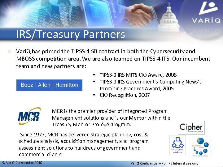 IRS/Treasury Partners n Vari. Q has primed the TIPSS-4 SB contract in both the