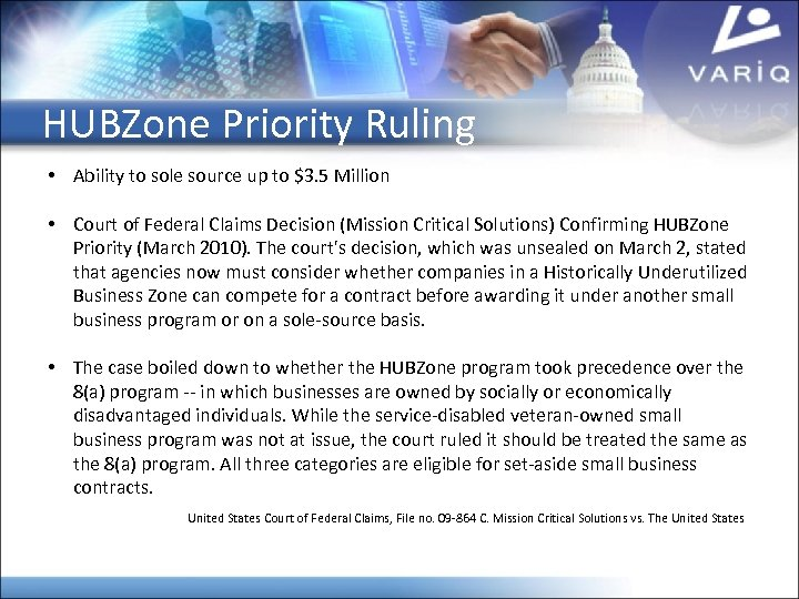 HUBZone Priority Ruling • Ability to sole source up to $3. 5 Million •