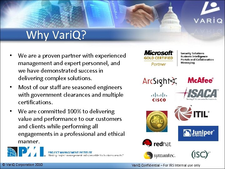 Why Vari. Q? • We are a proven partner with experienced management and expert