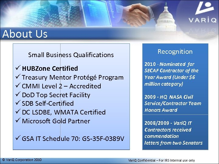 About Us Small Business Qualifications ü HUBZone Certified ü Treasury Mentor Protégé Program ü