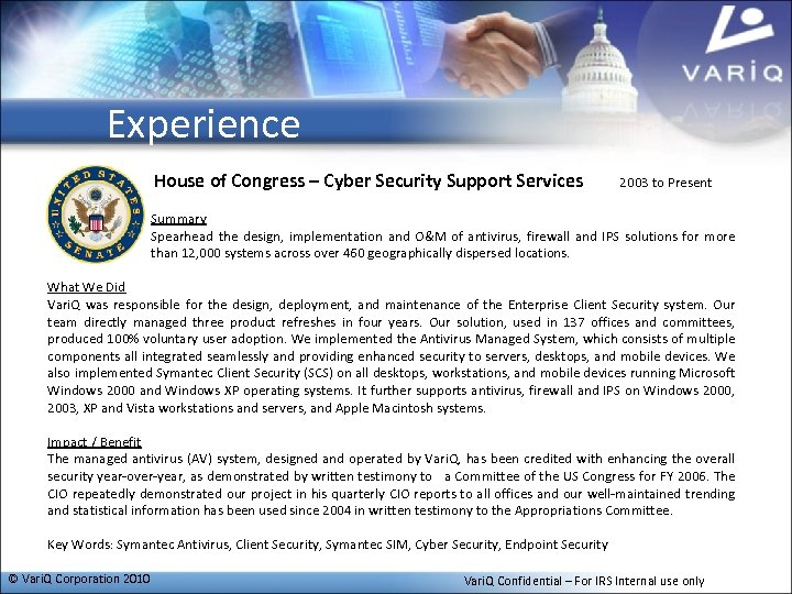 Experience House of Congress – Cyber Security Support Services 2003 to Present Summary Spearhead