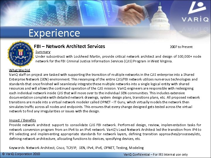 Experience FBI – Network Architect Services 2007 to Present Summary Under subcontract with Lockheed