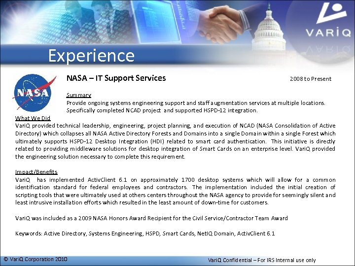Experience NASA – IT Support Services 2008 to Present Summary Provide ongoing systems engineering