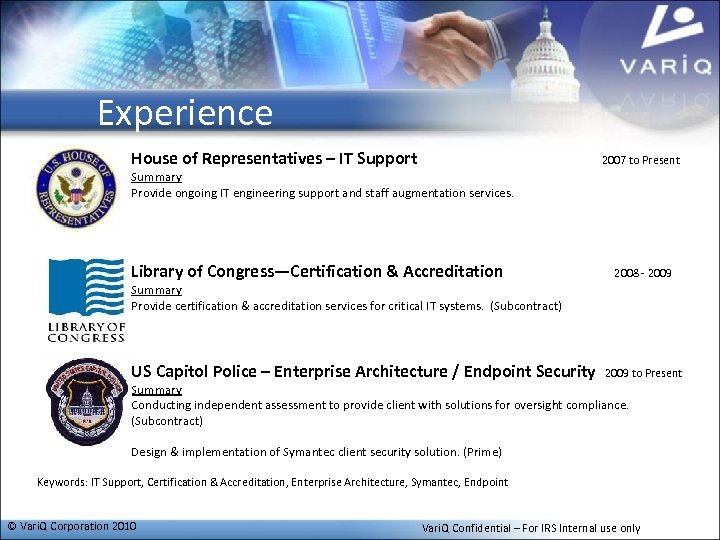 Experience House of Representatives – IT Support Summary Provide ongoing IT engineering support and